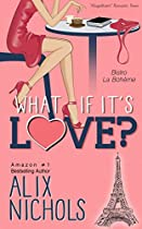 What If It's Love?: A Feel Good Novel About Love, Friendship And Second Chances (bistro La Bohème - From Paris With Love Book 1)