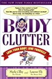 Body Clutter: Love Your Body, Love Yourself (0971855102) by Leanne Ely