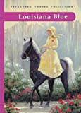 Louisiana Blue (Treasured Horses Collection)