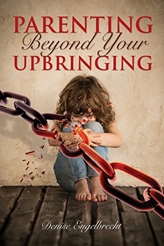 Parenting Beyond Your Upbringing