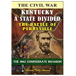 Kentucky a State Divided - The Battle of Perryville