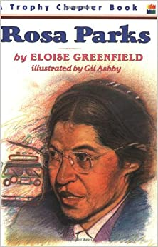 Rosa Parks (Trophy Chapter Book): Eloise Greenfield, Gil Ashby