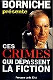 echange, troc Borniche  Roger - Ces crimes qui depassent la fiction