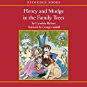 Henry and Mudge in the Family Trees (       UNABRIDGED) by Cynthia Rylant Narrated by George Guidall