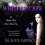 Whisper Cape, Book 1 (       UNABRIDGED) by Susan Griscom Narrated by Shelley Baldiga