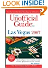 The Unofficial Guide to Las Vegas 2007 (Unofficial Guides)