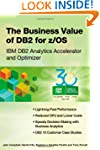 THE BUSINESS VALUE OF DB2 FOR