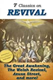 img - for 7 Classics on REVIVAL: Surprising Work of God, Lectures on Revival of Religion, Handbook on Revival, Welsh Revival, Azusa Street, The Revival We Need, The Way to Pentecost (Top Christian Classics) book / textbook / text book