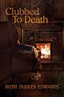Clubbed To Death: A Robert Amiss Mystery #4 (Robert Amiss Mysteries) (English Edition)
