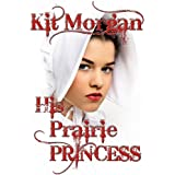 His Prairie Princess (Prairie Brides)