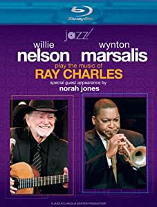Willie Nelson and Wynton Marsalis Play the Music of Ray Charles [Blu-ray]