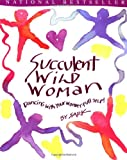 Succulent Wild Woman (068483376X) by Sark