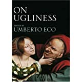 On Uglinessby Umberto Eco