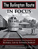 img - for Burlington Route In Focus: Granger Country Photography of Russell Lee & Esther Bubley book / textbook / text book