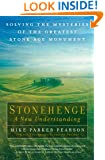 StonehengeA New Understanding: Solving the Mysteries of the Greatest Stone Age Monument