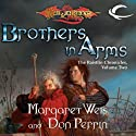 Brothers In Arms: Dragonlance: Raistlin Chronicles, Book 2 (       UNABRIDGED) by Margaret Weis, Don Perrin Narrated by Chris Sorensen