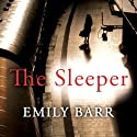 The Sleeper (       UNABRIDGED) by Emily Barr Narrated by Imogen Church