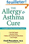 The Allergy and Asthma Cure: A Comple...