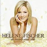 Songtexte von Helene Fischer - So nah wie du