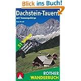 Dachstein-Tauern mit Tennengebirge. 51 Touren zwischen Salzach und Grimming (Rother Wanderbuch)