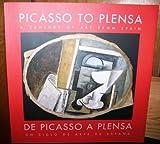 img - for Picasso to Plensa: A Century of Art from Spain / De Picasso a Plensa: Un Siglo de Arte de Espana book / textbook / text book