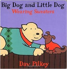 Big Dog Wearing Sweater Big Dog and Little Dog Wearing
