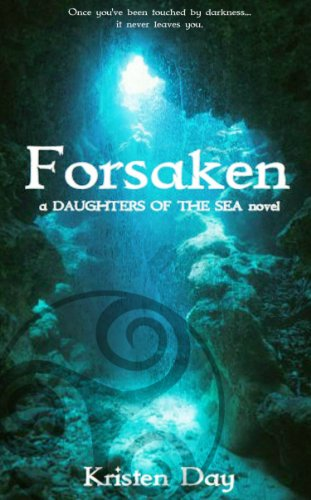 Forsaken (Daughters of the Sea Trilogy #1) by Kristen Day