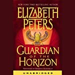 Guardian of the Horizon: The Amelia Peabody Series, Book 16 (       ABRIDGED) by Elizabeth Peters Narrated by Barbara Rosenblat