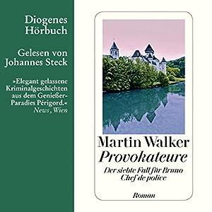 Provokateure (Bruno Courrèges 7) (       ungekürzt) von Martin Walker Gesprochen von: Johannes Steck