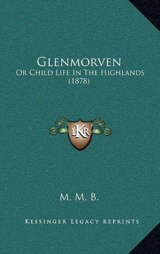 Glenmorven: Or Child Life in the Highlands (1878)