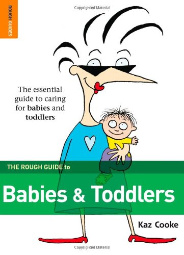The Rough Guide to Babies & Toddlers