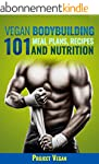 Vegan Bodybuilding 101 - Meal Plans,...