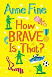 How Brave is That? (4u2read)