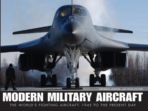 Modern Military Aircraft: The World's Fighting Aircraft: 1945 To The Present Day