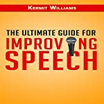 The Ultimate Guide for Improving Speech | K Williams