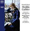 Hedda Gabler Performance by Henrik Ibsen Narrated by Juliet Stevenson, Michael Maloney,  full cast