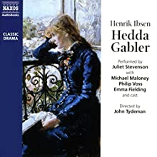 Hedda Gabler Performance Auteur(s) : Henrik Ibsen Narrateur(s) : Juliet Stevenson, Michael Maloney,  full cast