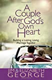 img - for A Couple After God's Own Heart: Building a Lasting, Loving Marriage Together book / textbook / text book