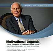 Motivational Legends: Training, Development & Character for Personal Success | [Jim Rohn, Brian Tracy, Denis Waitley, Chris Widener]