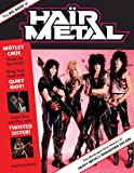 Martin Popoff The Big Book of Hair Metal: The Illustrated Oral History of Heavy Metal's Debauched Decade