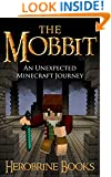 Minecraft: The Mobbit: An Unexpected Minecraft Journey (A Minecraft Parody of The Hobbit) (An Unofficial Minecraft Book)