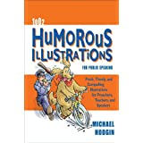 1002 Humorous Illustrations for Public Speaking: Fresh, Timely, Compelling Illustrations for Preachers, Teachers...