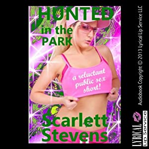 Hunted in the Park: A Reluctant Public Sex Short | [Scarlett Stevens]