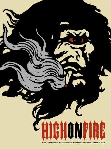 High ON FIRE 23/04/06Edizione Limitata seta protezione per musica Poster Da Estetica Apparecchio con originale firmato e numerato: alta ON FIRE, Goatwhore, guardateli die