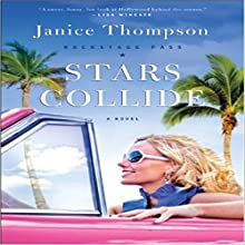 Stars Collide: Backstage Pass, Book #1 Audiobook by Janice Thompson Narrated by Julie Lancelot