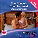 The Prince's Chambermaid (       UNABRIDGED) by Sharon Kendrick Narrated by Jenny Sterlin