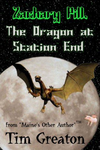 Zachary Pill, The Dragon at Station End (The Zachary Pill Series)