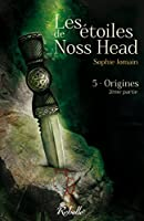 Les étoiles de Noss Head : 5 - Origines (2e partie)