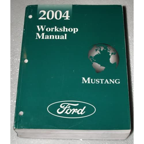 2004 Ford Mustang Workshop Manual (GT, Cobra, Mach I, Convertible) Ford Motor Company