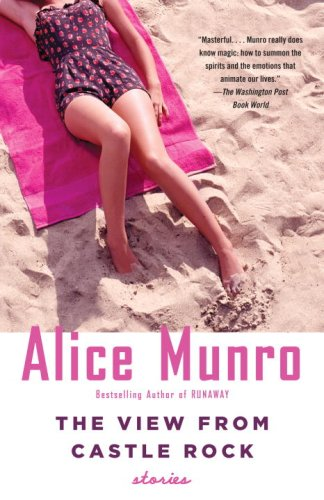 The View from Castle Rock (Vintage), Alice Munro